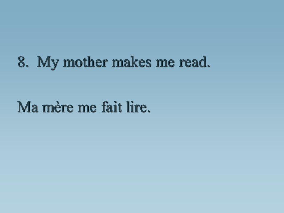 Ma mère me fait lire.