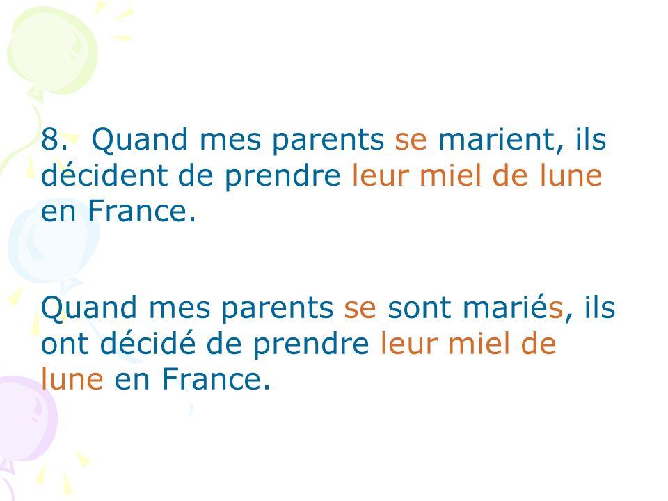 Quand mes parents se sont mariés, ils ont décidé de prendre leur miel de lune en France.