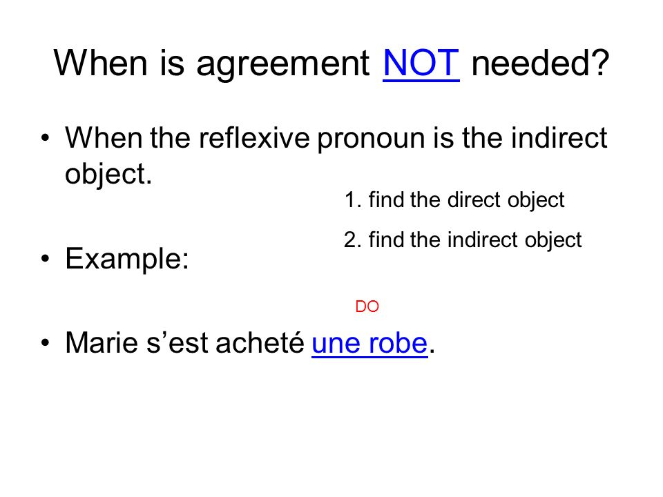 When is agreement NOT needed. When the reflexive pronoun is the indirect object.