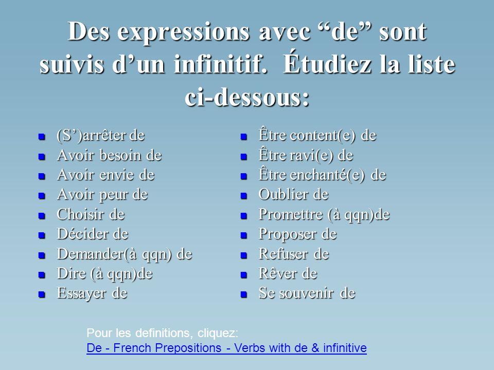 Des expressions avec de sont suivis dun infinitif.