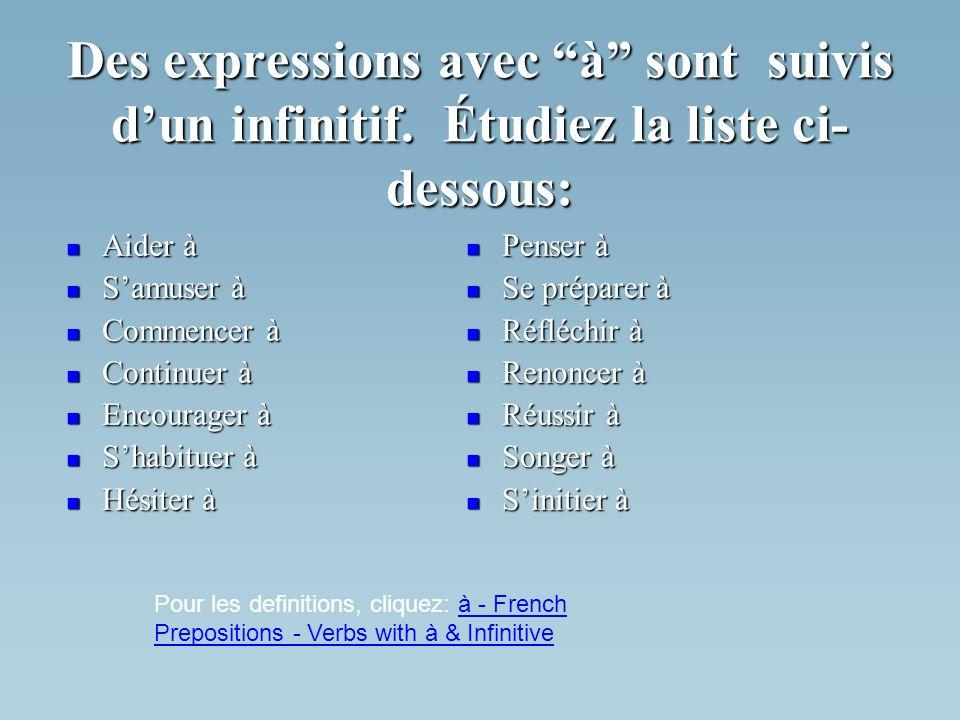 Des expressions avec à sont suivis dun infinitif.