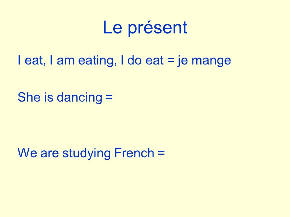 Le présent They are talking when the teacher is talking