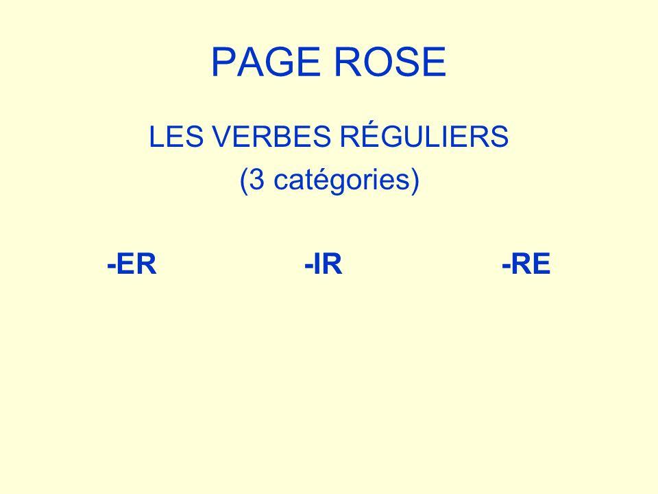PAGE ROSE LES VERBES RÉGULIERS (3 catégories) -ER-IR-RE