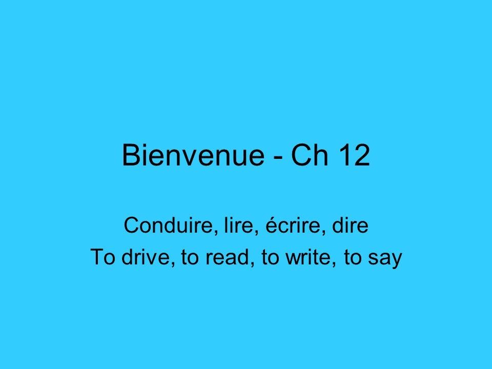 lire,dire, écrire,conduire? 6. Nous