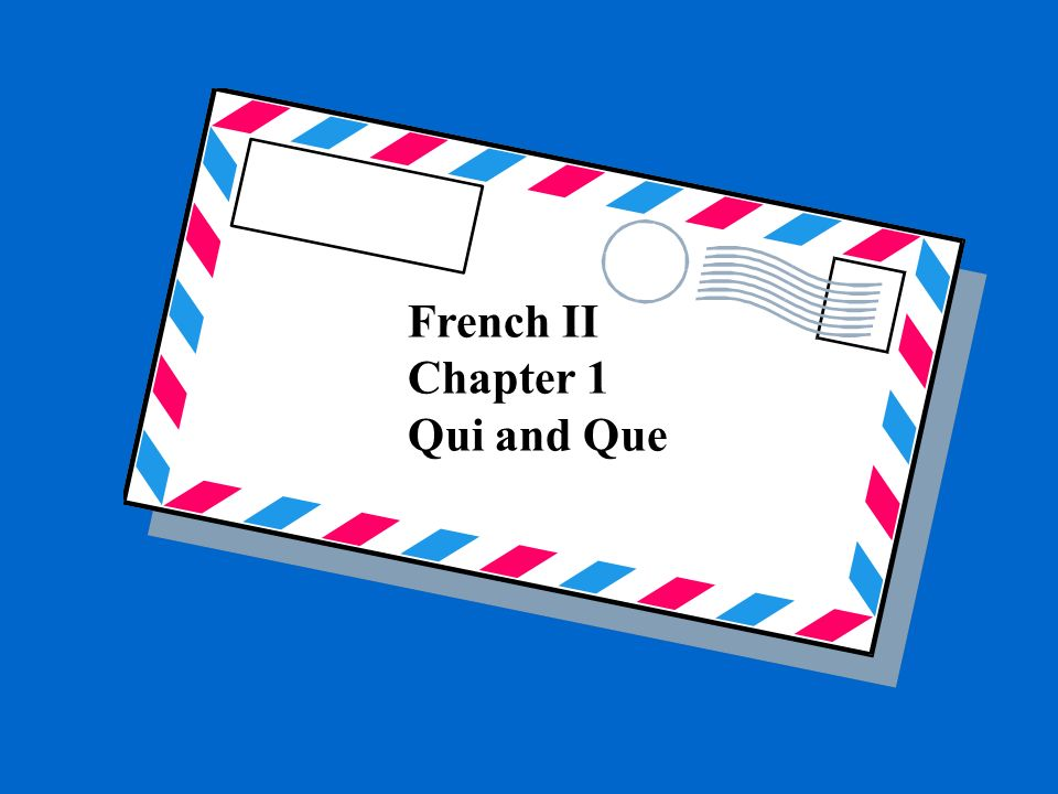 QUI= who,that Replaces a subject Followed by a VERBE