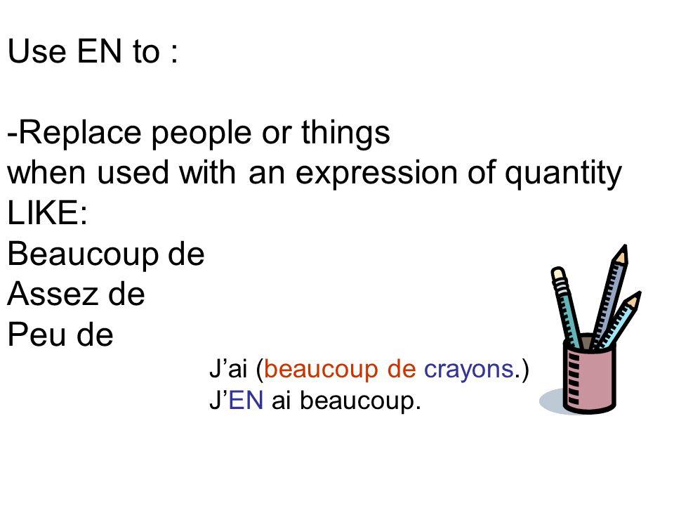 BUT if the verb is followed by DE + a noun Referring to a specific person or persons: **you use a stress pronoun (lui, elle, eux, elles, nous, vous, moi, toi) Instead of EN.