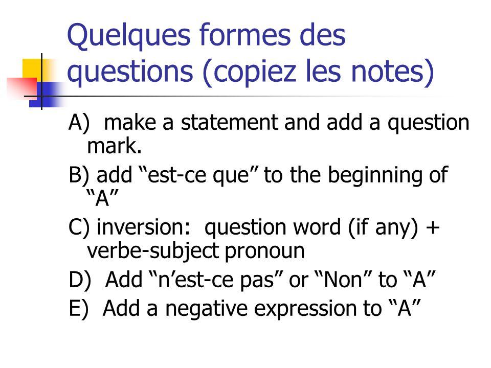Posez la question avec inversion et une autre façon 11.