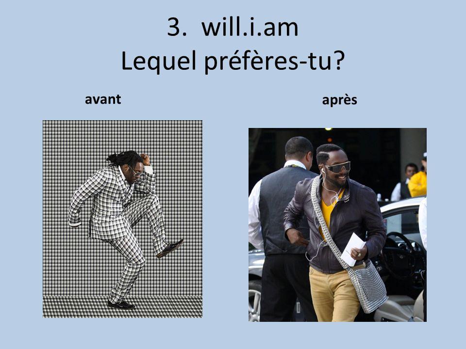 3. will.i.am Lequel préfères-tu? avant après
