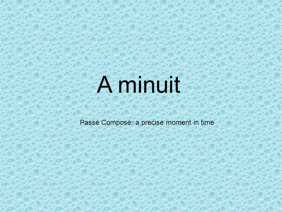 A minuit Passé Composé: a precise moment in time