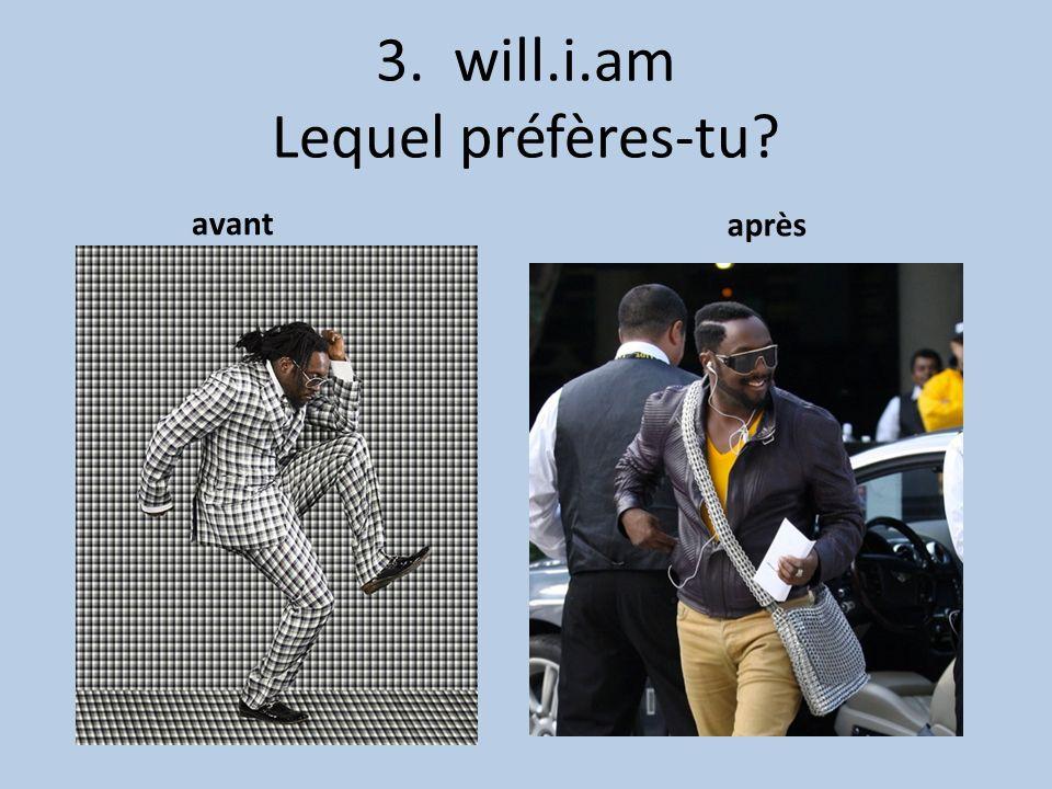 3. will.i.am Lequel préfères-tu avant après