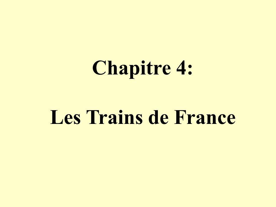 Chapitre 4: Les Trains de France