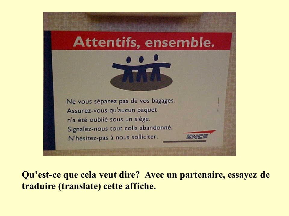 Quest-ce que cela veut dire? Avec un partenaire, essayez de traduire (translate) cette affiche.