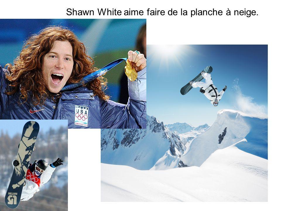 Shawn White aime faire de la planche à neige.