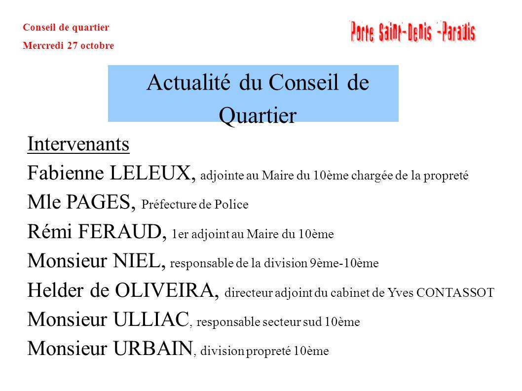 Conseil de quartier Mercredi 27 octobre Actualité du Conseil de Quartier Intervenants Fabienne LELEUX, adjointe au Maire du 10ème chargée de la propre