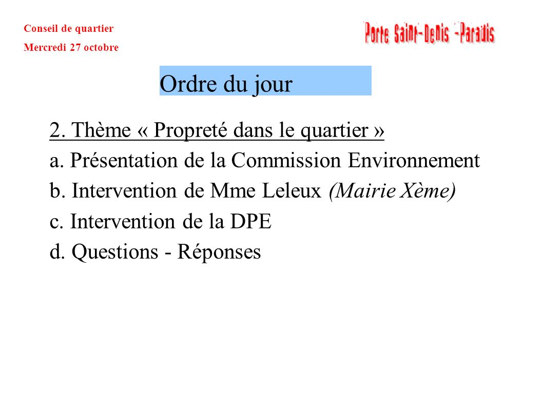 Conseil de quartier Mercredi 27 octobre Actualité du Conseil de Quartier 1.