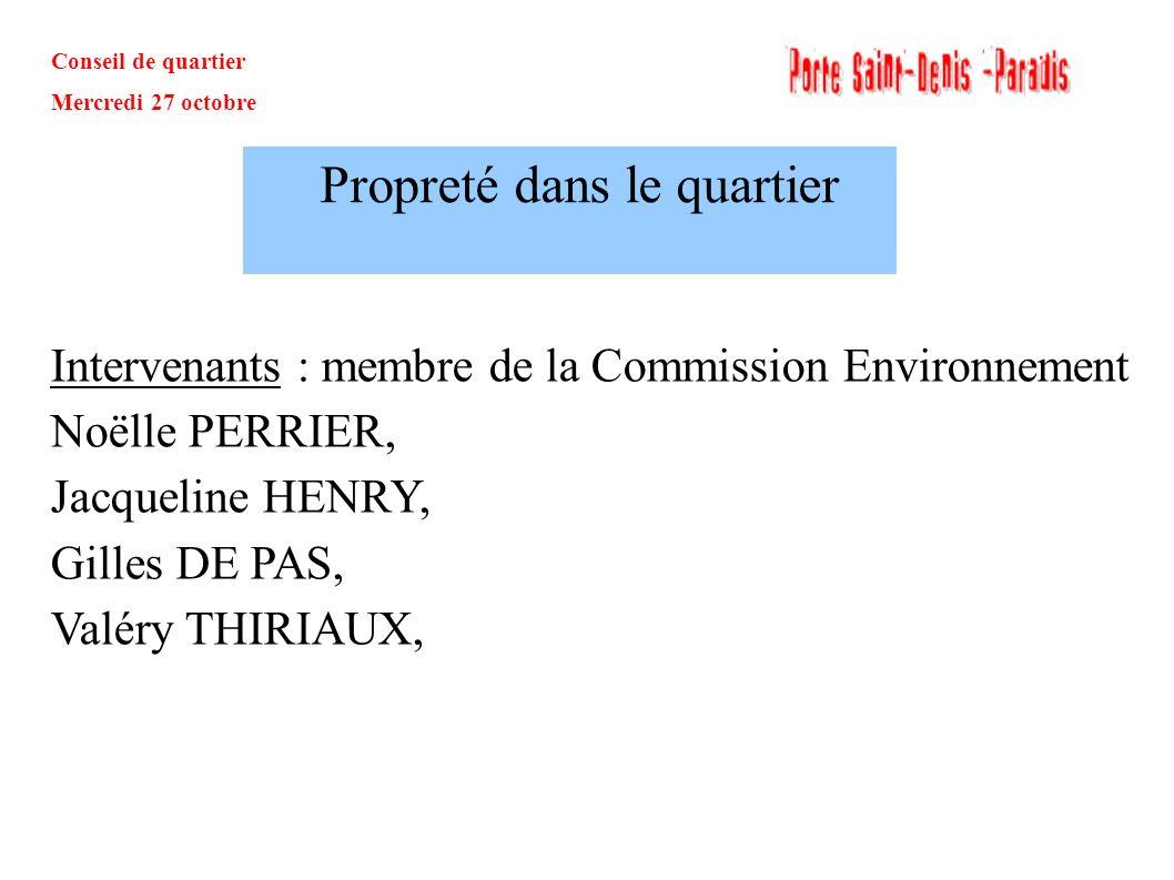 Conseil de quartier Mercredi 27 octobre Commission Environnement: présentation Composition Charte (disponible à l entrée) Actions menées Propreté dans le quartier