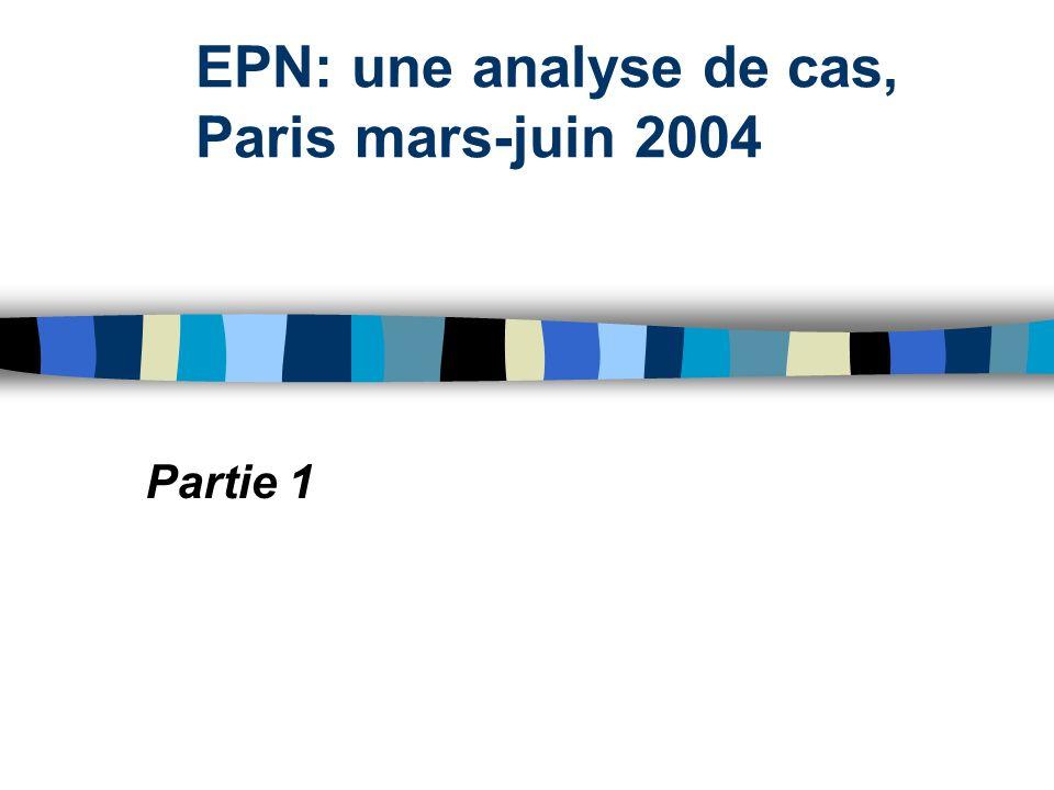 EPN: une analyse de cas, Paris mars-juin 2004 Partie 1