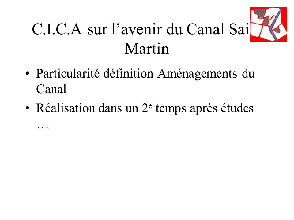 C.I.C.A sur lavenir du Canal Saint Martin Particularité définition Aménagements du Canal Réalisation dans un 2 e temps après études …