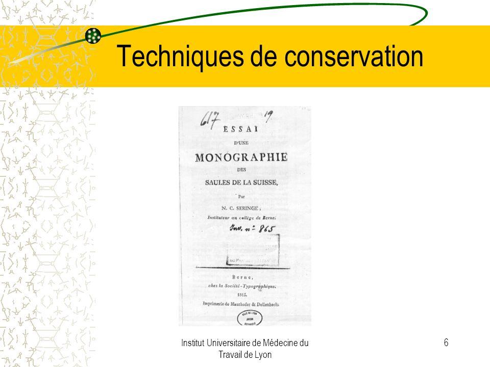 Institut Universitaire de Médecine du Travail de Lyon 6 Techniques de conservation