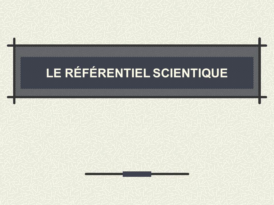 LE RÉFÉRENTIEL SCIENTIQUE