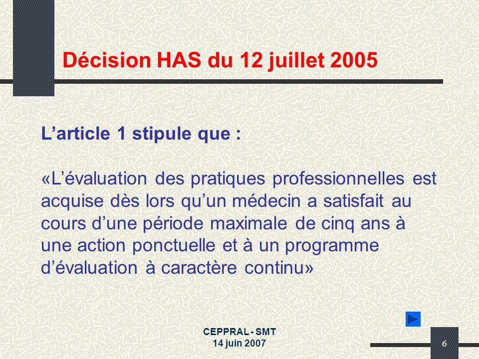 CEPPRAL - SMT 14 juin 20076 Larticle 1 stipule que : «Lévaluation des pratiques professionnelles est acquise dès lors quun médecin a satisfait au cour