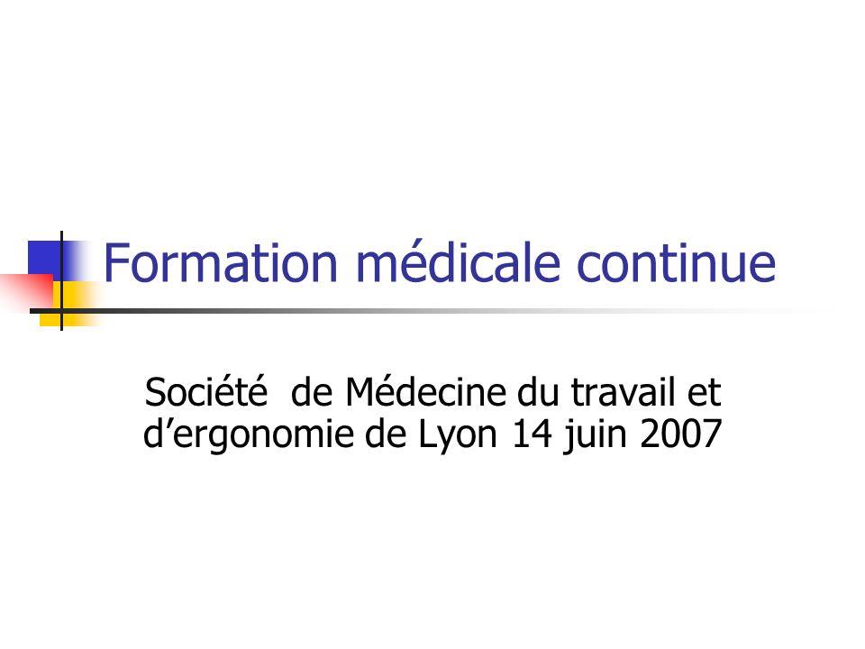 Formation médicale continue Société de Médecine du travail et dergonomie de Lyon 14 juin 2007