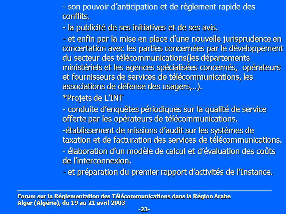 Forum sur la Réglementation des Télécommunications dans la Région Arabe Alger (Algérie), du 19 au 21 avril 2003 -23- conflits. - son pouvoir danticipa