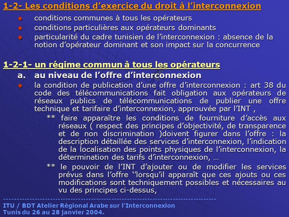 1-2- Les conditions dexercice du droit à linterconnexion conditions communes à tous les opérateurs conditions communes à tous les opérateurs condition