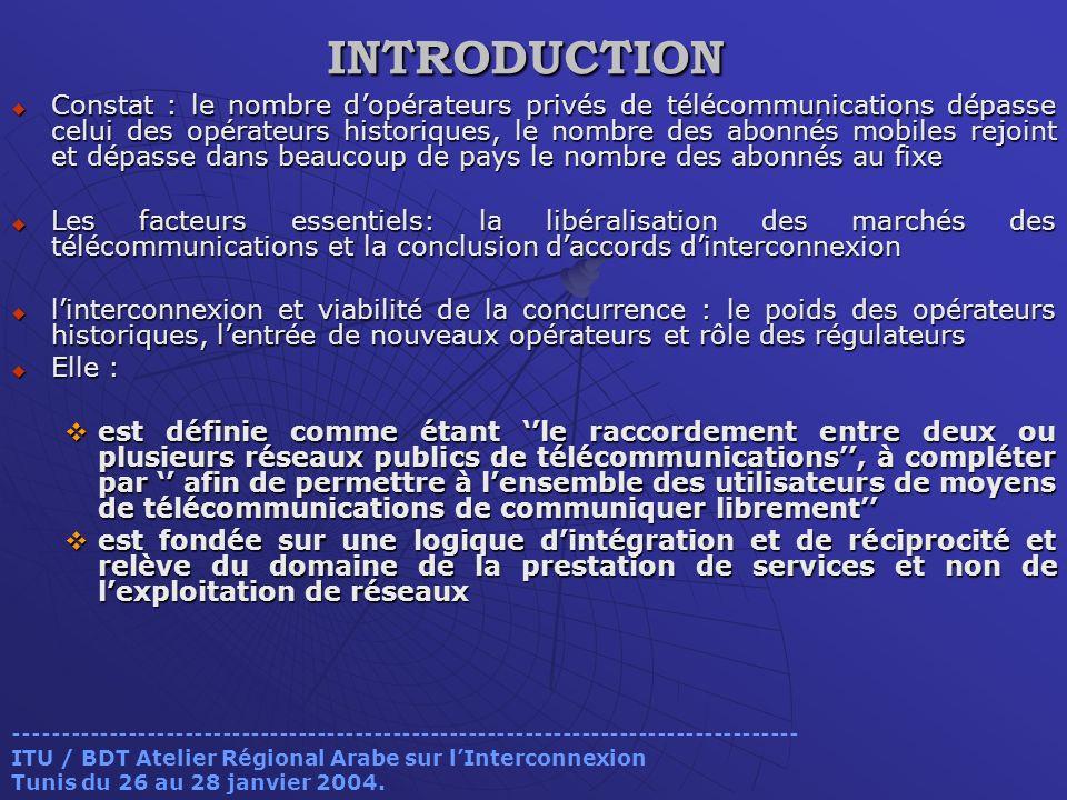 INTRODUCTION Constat : le nombre dopérateurs privés de télécommunications dépasse celui des opérateurs historiques, le nombre des abonnés mobiles rejo