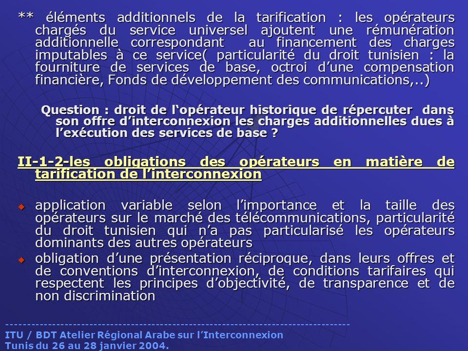 ** éléments additionnels de la tarification : les opérateurs chargés du service universel ajoutent une rémunération additionnelle correspondant au fin