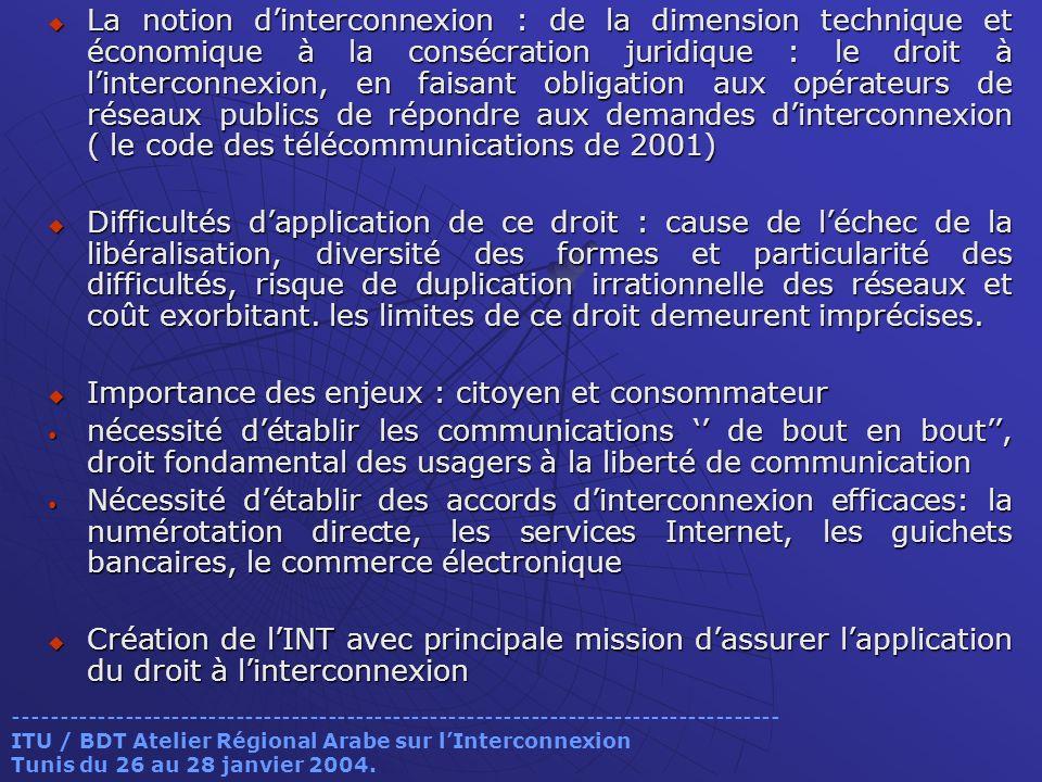 La notion dinterconnexion : de la dimension technique et économique à la consécration juridique : le droit à linterconnexion, en faisant obligation au