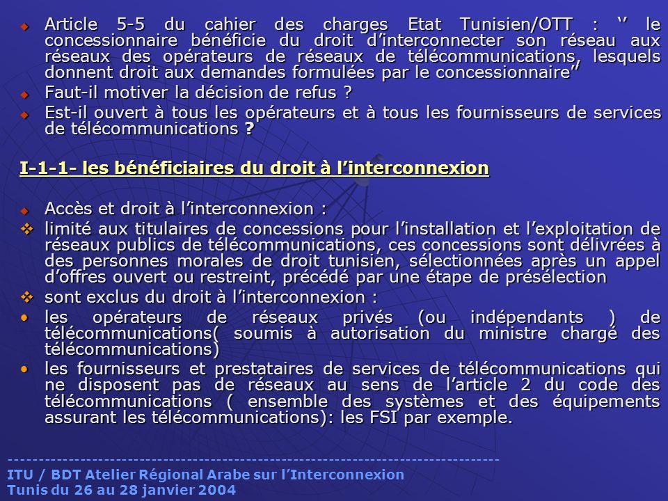 Article 5-5 du cahier des charges Etat Tunisien/OTT : le concessionnaire bénéficie du droit dinterconnecter son réseau aux réseaux des opérateurs de r