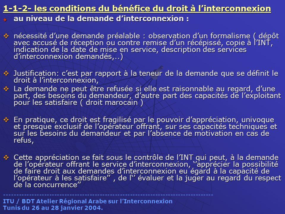 1-1-2- les conditions du bénéfice du droit à linterconnexion au niveau de la demande dinterconnexion : au niveau de la demande dinterconnexion : néces
