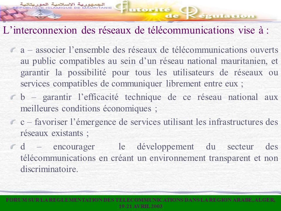 Linterconnexion des réseaux de télécommunications vise à : a – associer lensemble des réseaux de télécommunications ouverts au public compatibles au s