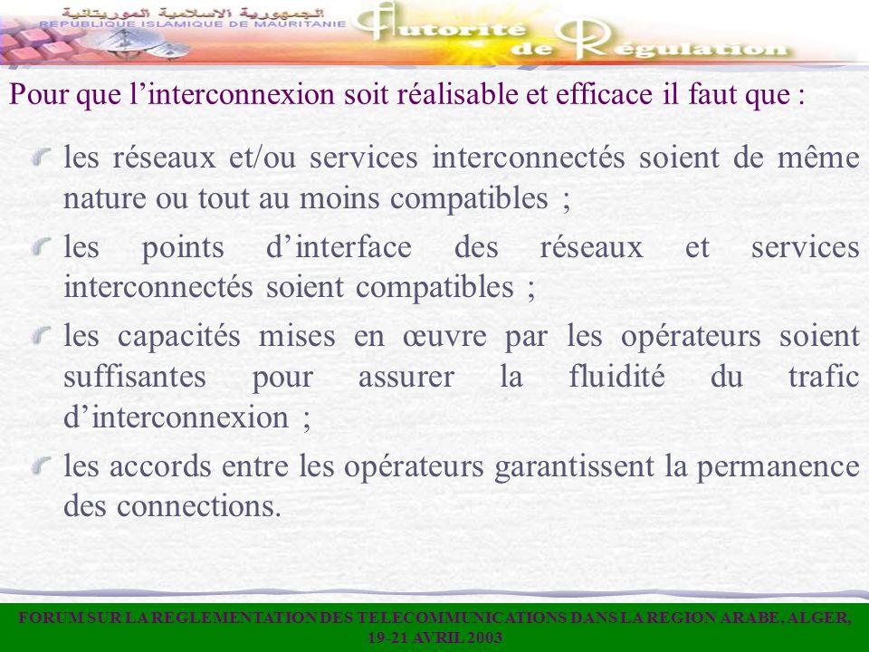 Pour que linterconnexion soit réalisable et efficace il faut que : les réseaux et/ou services interconnectés soient de même nature ou tout au moins co
