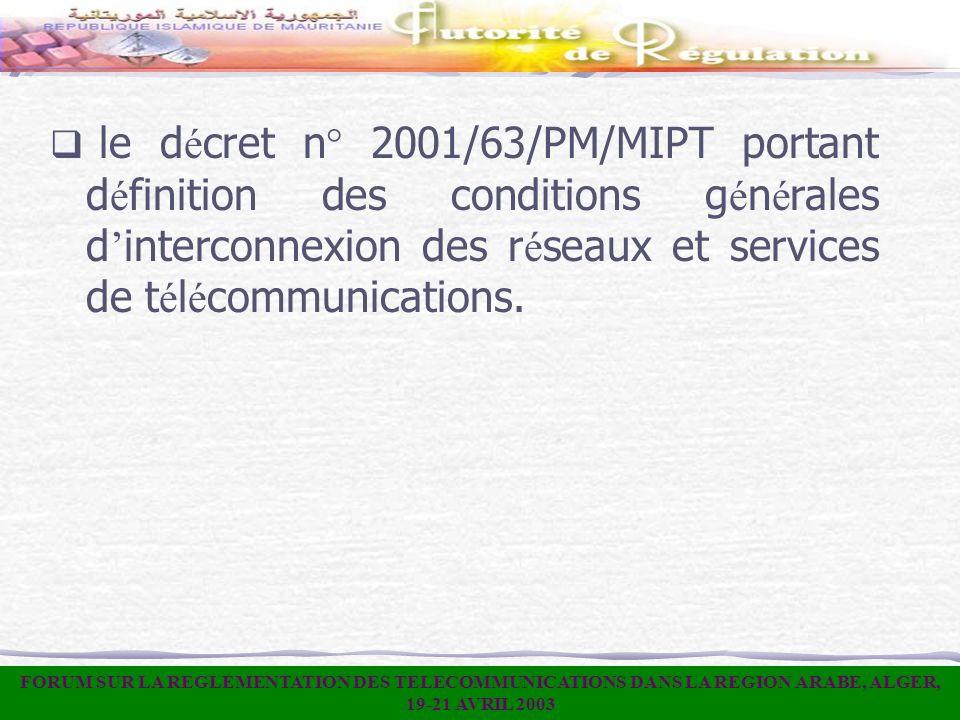 le d é cret n° 2001/63/PM/MIPT portant d é finition des conditions g é n é rales d interconnexion des r é seaux et services de t é l é communications.