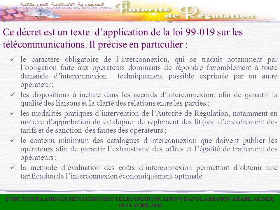 Ce décret est un texte dapplication de la loi 99-019 sur les télécommunications. Il précise en particulier : le caractère obligatoire de linterconnexi