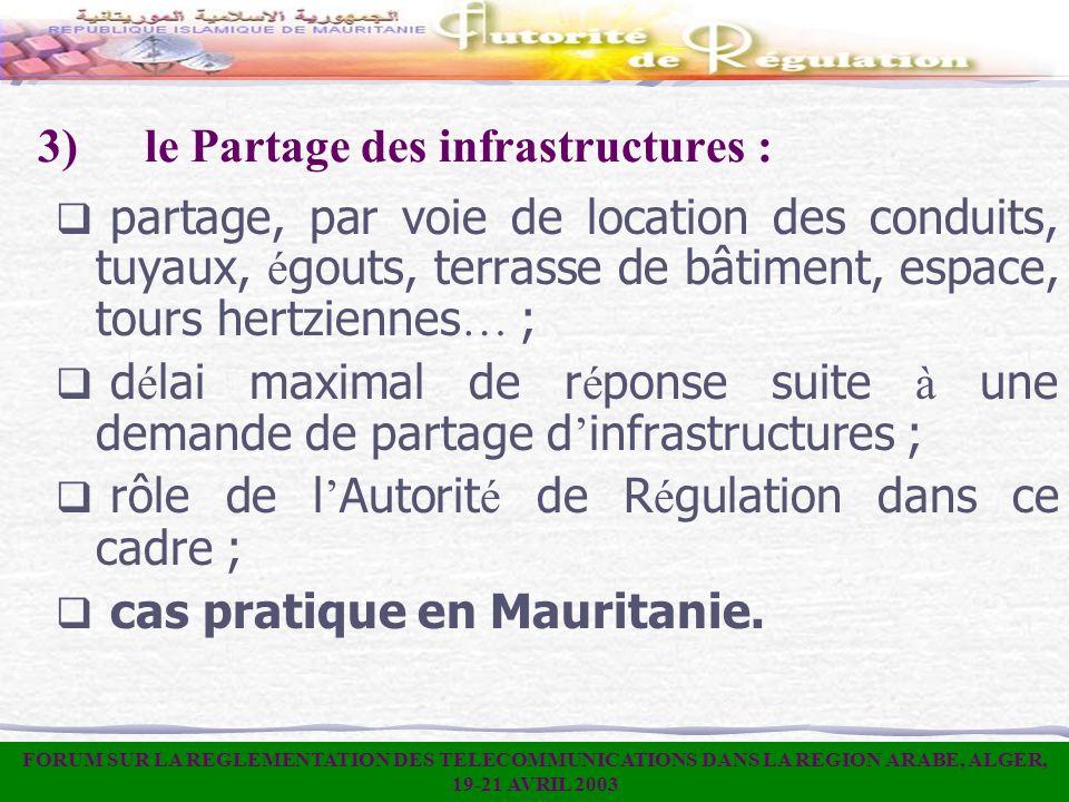 3)le Partage des infrastructures : partage, par voie de location des conduits, tuyaux, é gouts, terrasse de bâtiment, espace, tours hertziennes … ; d