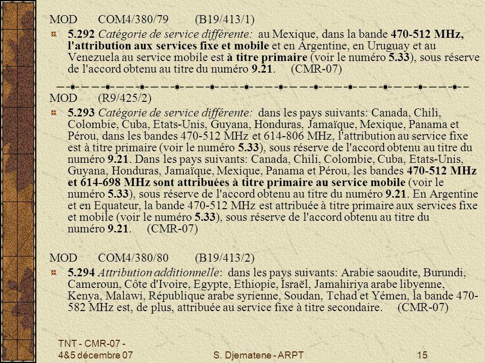 TNT - CMR-07 - 4&5 décembre 07S. Djematene - ARPT15 MODCOM4/380/79(B19/413/1) 5.292Catégorie de service différente: au Mexique, dans la bande 470 512