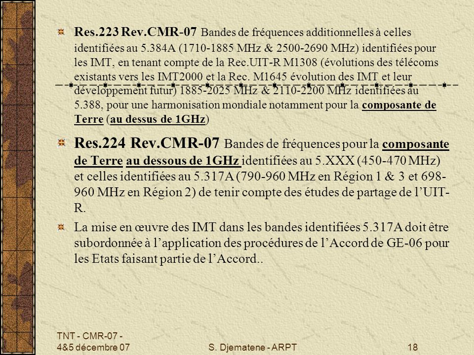 TNT - CMR-07 - 4&5 décembre 07S. Djematene - ARPT18 Res.223 Rev.CMR-07 Bandes de fréquences additionnelles à celles identifiées au 5.384A (1710-1885 M