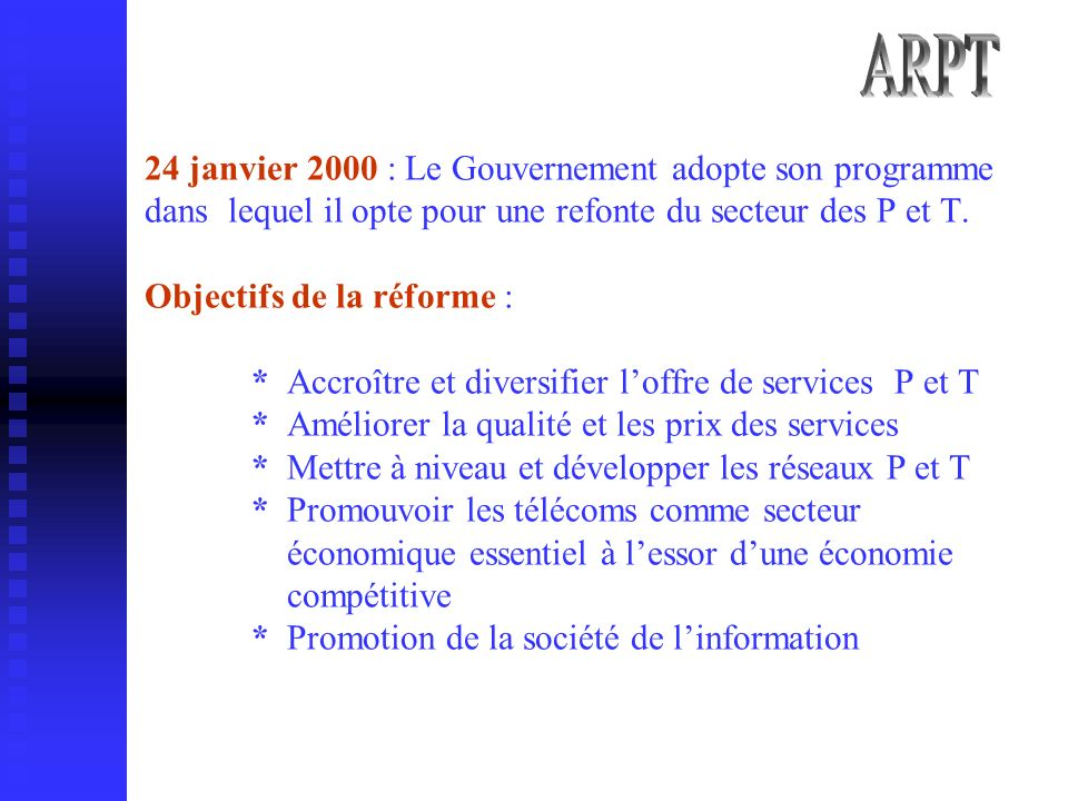 24 janvier 2000 : Le Gouvernement adopte son programme dans lequel il opte pour une refonte du secteur des P et T.