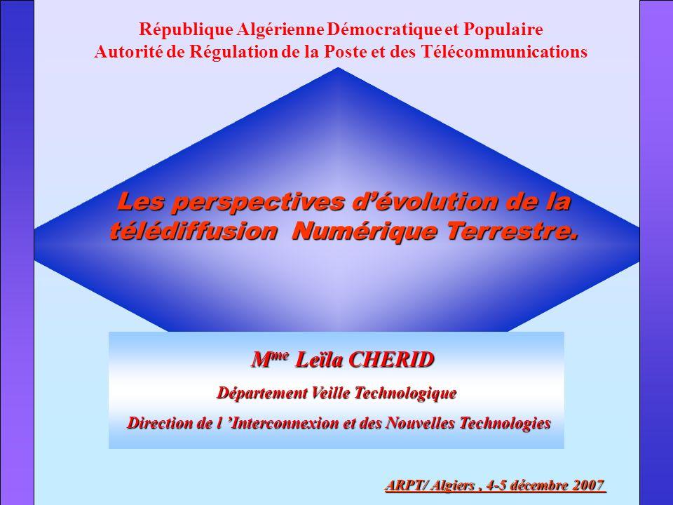 Plan 1- Préambule 2- La télévision numérique (généralités) 3- La télévision numérique terrestre (TNT) 3.1- Les normes 3.2- Les fréquences 3.3- Les perspectives 3.4- Le cadre réglementaire 4- Conclusion ARPT/ Algiers, 4-5 décembre 2007