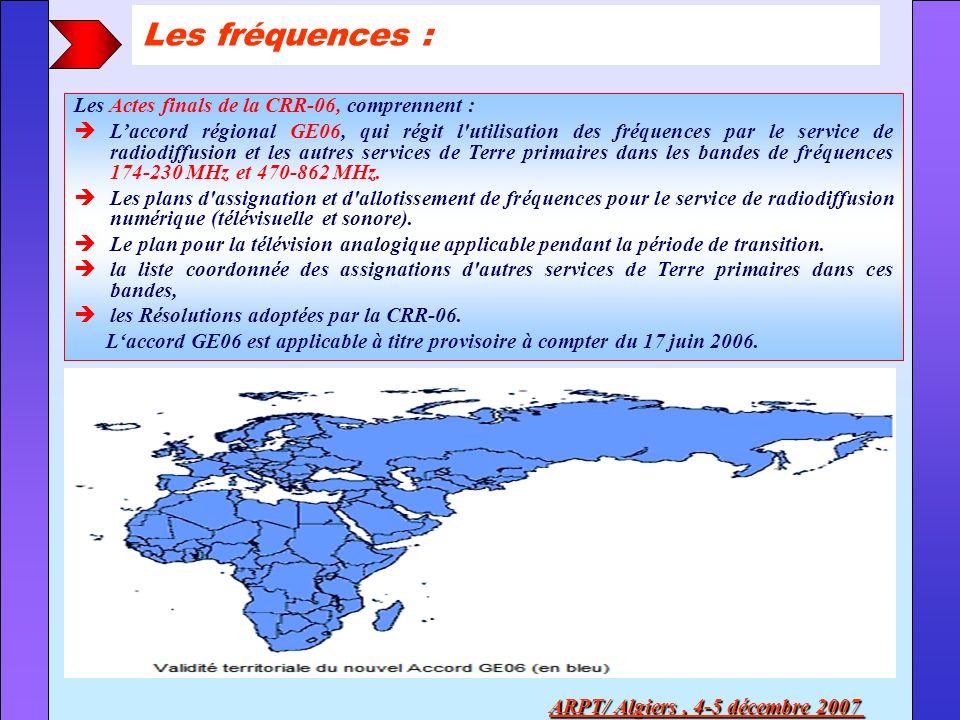 Les Actes finals de la CRR-06, comprennent : Laccord régional GE06, qui régit l'utilisation des fréquences par le service de radiodiffusion et les aut