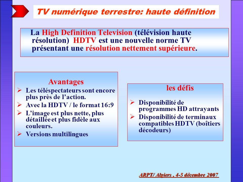 La High Definition Television (télévision haute résolution) HDTV est une nouvelle norme TV présentant une résolution nettement supérieure. ARPT/ Algie