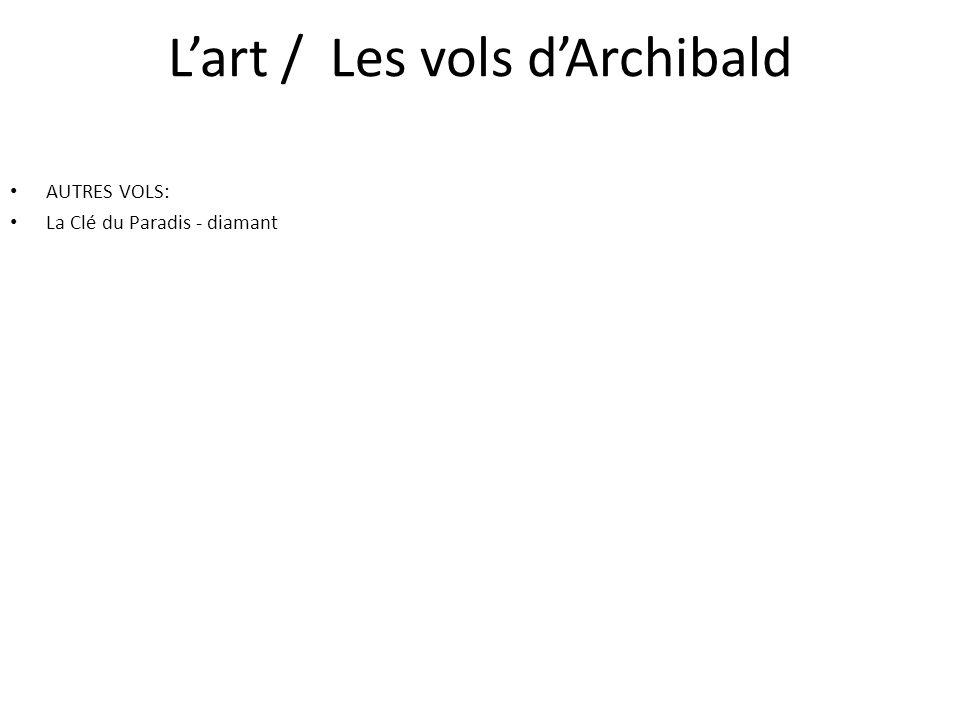 Lart / Les vols dArchibald AUTRES VOLS: La Clé du Paradis - diamant