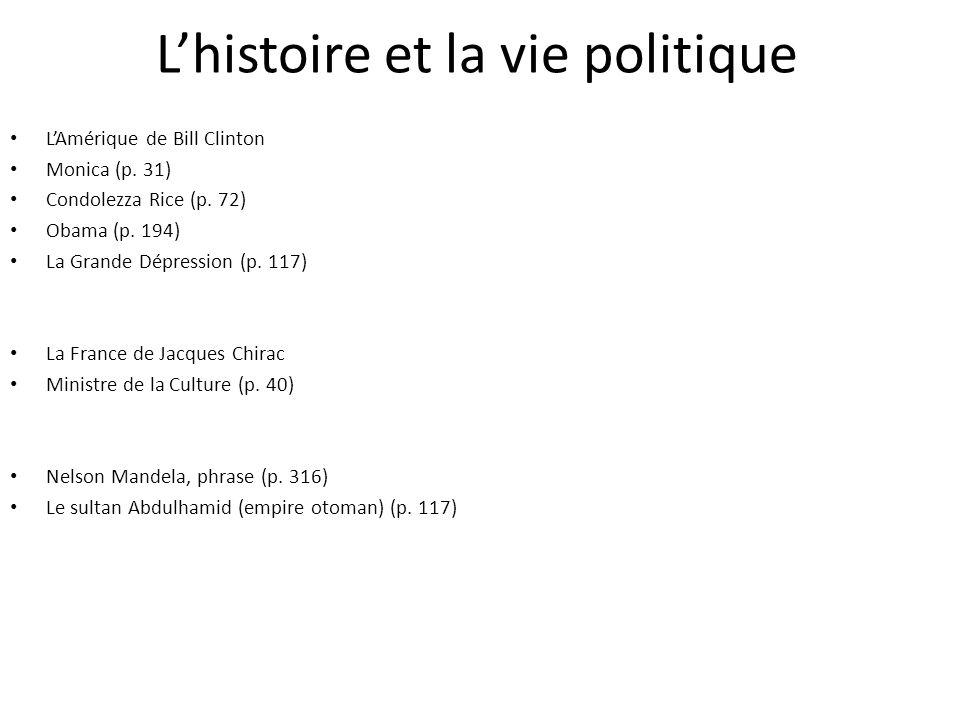 Lhistoire et la vie politique LAmérique de Bill Clinton Monica (p. 31) Condolezza Rice (p. 72) Obama (p. 194) La Grande Dépression (p. 117) La France
