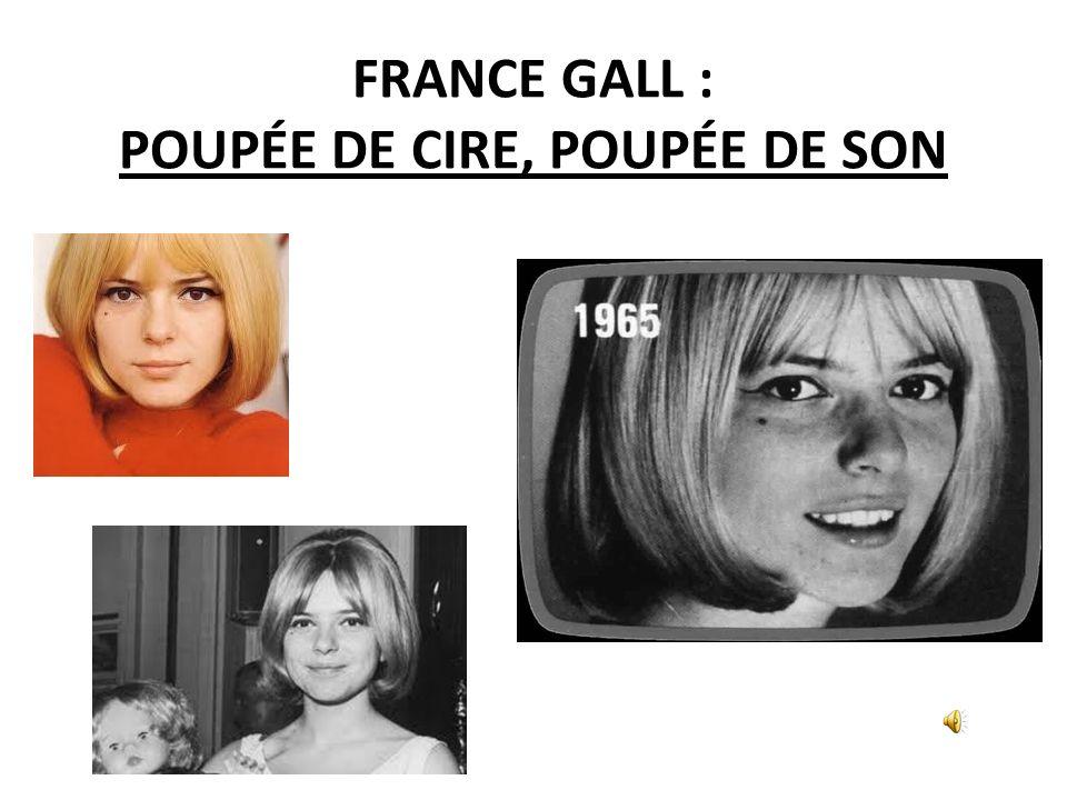 FRANCE GALL : POUPÉE DE CIRE, POUPÉE DE SON