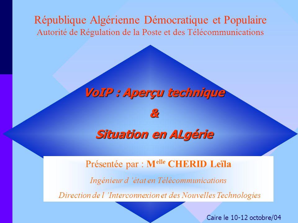 République Algérienne Démocratique et Populaire Autorité de Régulation de la Poste et des Télécommunications Présentée par : M elle CHERID Leïla Ingén