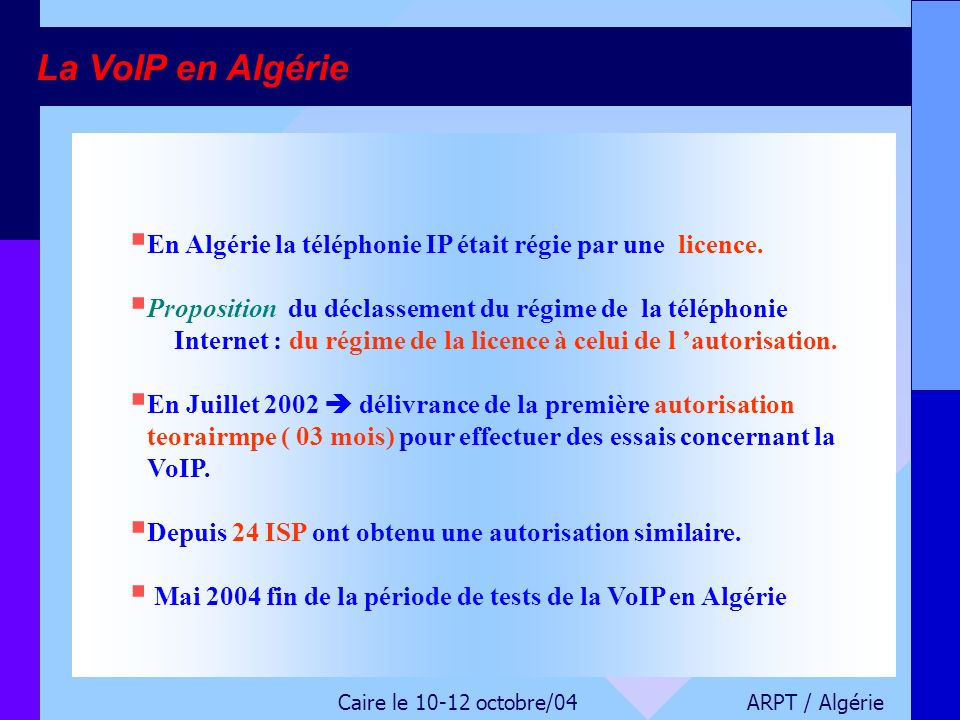 En Algérie la téléphonie IP était régie par une licence. Proposition du déclassement du régime de la téléphonie Internet : du régime de la licence à c