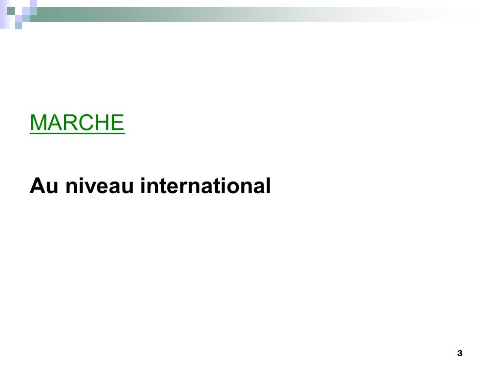 3 MARCHE Au niveau international